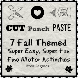 7 Fun Fall Themed Cut Punch Paste arts and crafts for preschoolers. Great Fine Motor Activities for preschoolers!