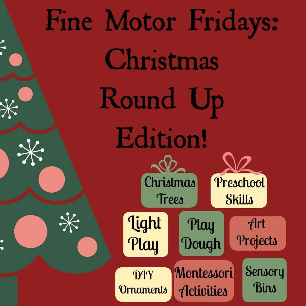 Fine Motor Fridays Christmas Round Up Edition- a Progressive Round Up from Lalymom