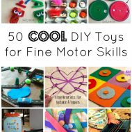 50 COOL DIY Toys for Fine Motor Skills Development- Fine Motor Fridays