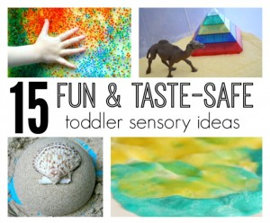 15 Fun Toddler Sensory Ideas that are Taste-safe