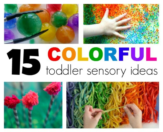 15 Super Fun and Super Colorful toddler sensory ideas