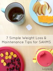 How to Maintain Weight - or Lose Weight- as a Stay at Home Mom. 7 Helpful tips for SAHMS on Lalymom #MomsLoveAmwell