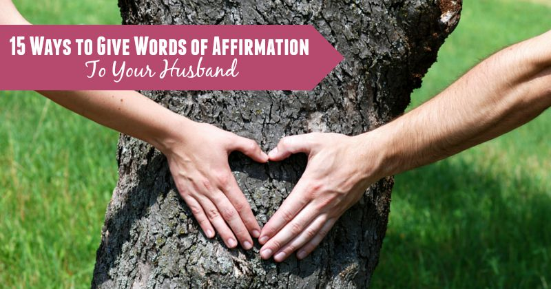 Free Printable - 15 Ways to Give Words of Affirmation to your Husband - Part of the Love Languages Series