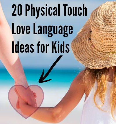 20 Physical Touch Love Language Ideas for Kids
