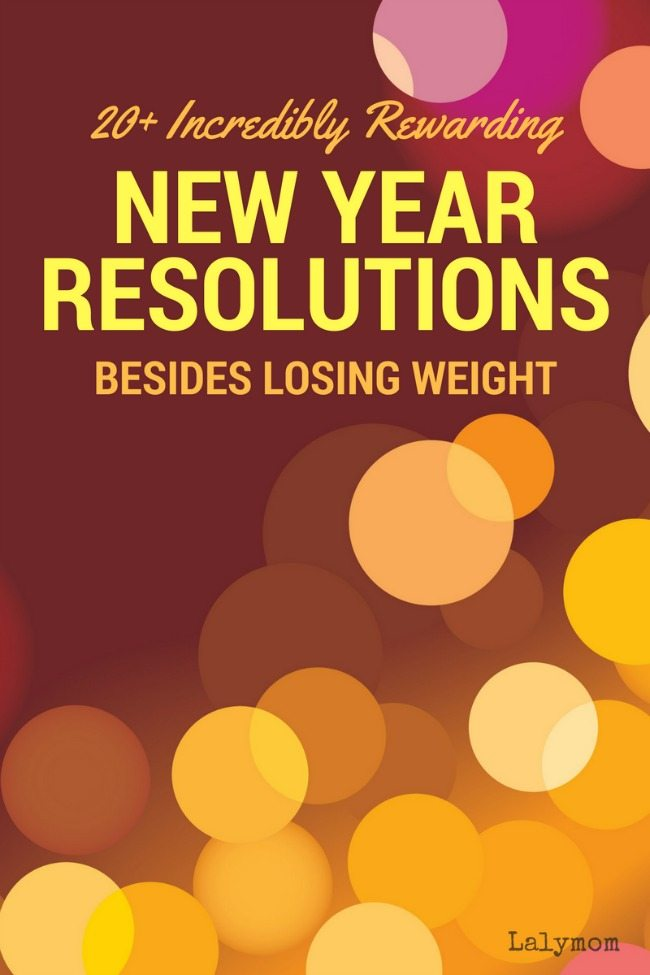 20+ Incredibly Rewarding New Year Resolution Ideas Besides Losing Weight