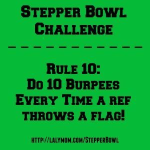 Stepper Bowl Challenge Rule 10 on lalymom.com