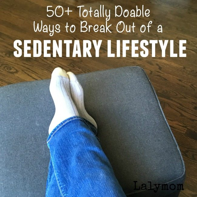 50+ Ideas to Break out of a Sedentary Lifestyle and Be More Active