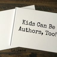 10+ Easy Ways to Encourage Budding Author Kids