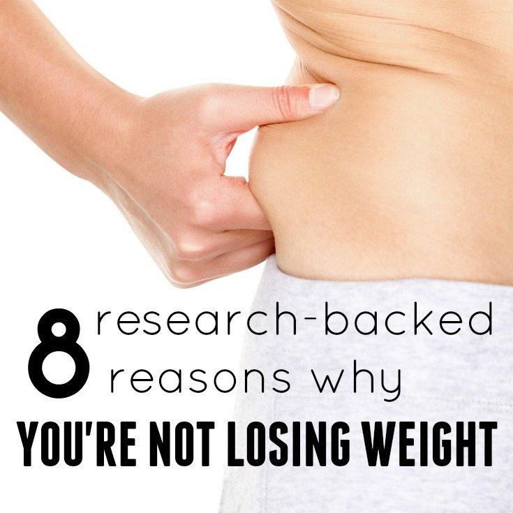 8 research based reasons you are not losing weight.