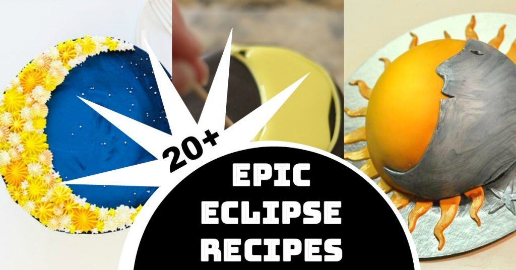 20+ Epic Eclipse Recipes