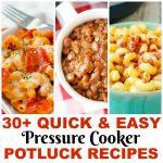 30+ Crazy Awesome Instant Pot Potluck Recipes
