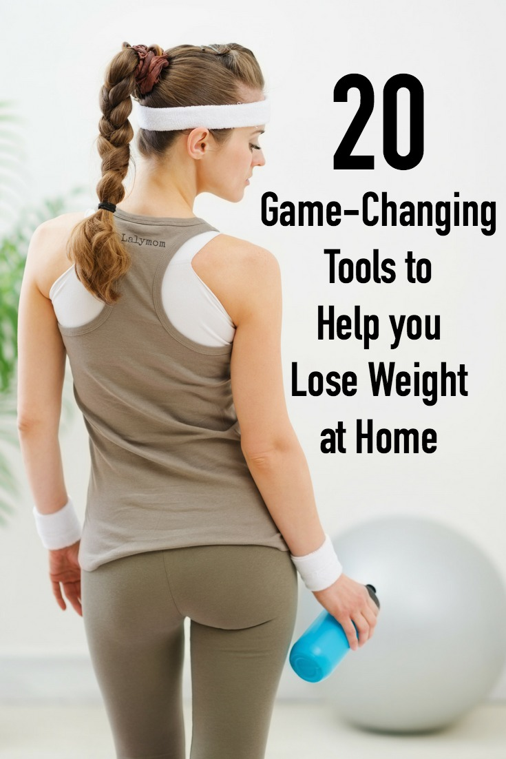 20 Game Changing Tools to Help You Lose Weight at Home