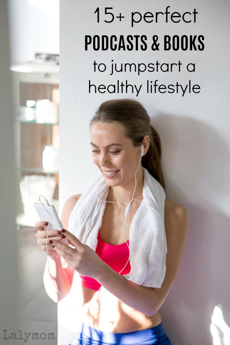 Jumpstart your healthy lifestyle- or keep it going- with this list of motivational podcasts and books #healthyliving #booklist #podcasts #motivation