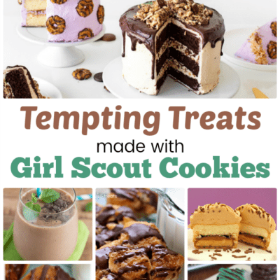 15+ EPIC Girl Scout Cookie Recipes –