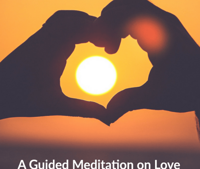 A guided meditation on Love