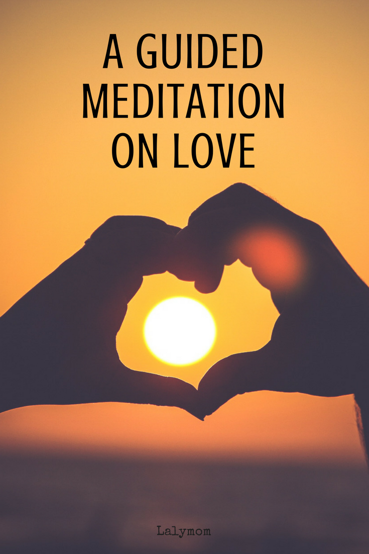 Guided Meditation of Love - Can be done alone, with a partner or even with kids! #meditation #happiness #love