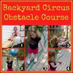 Best Kids Activities from 2013 from Lalymom: Circus Obstacle Course