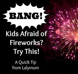 Kids Afraid of Fireworks? Try This to Reduce Fear of Fireworks!
