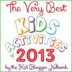 Best Kids Activities of 2013 from the Kid Blogger Network