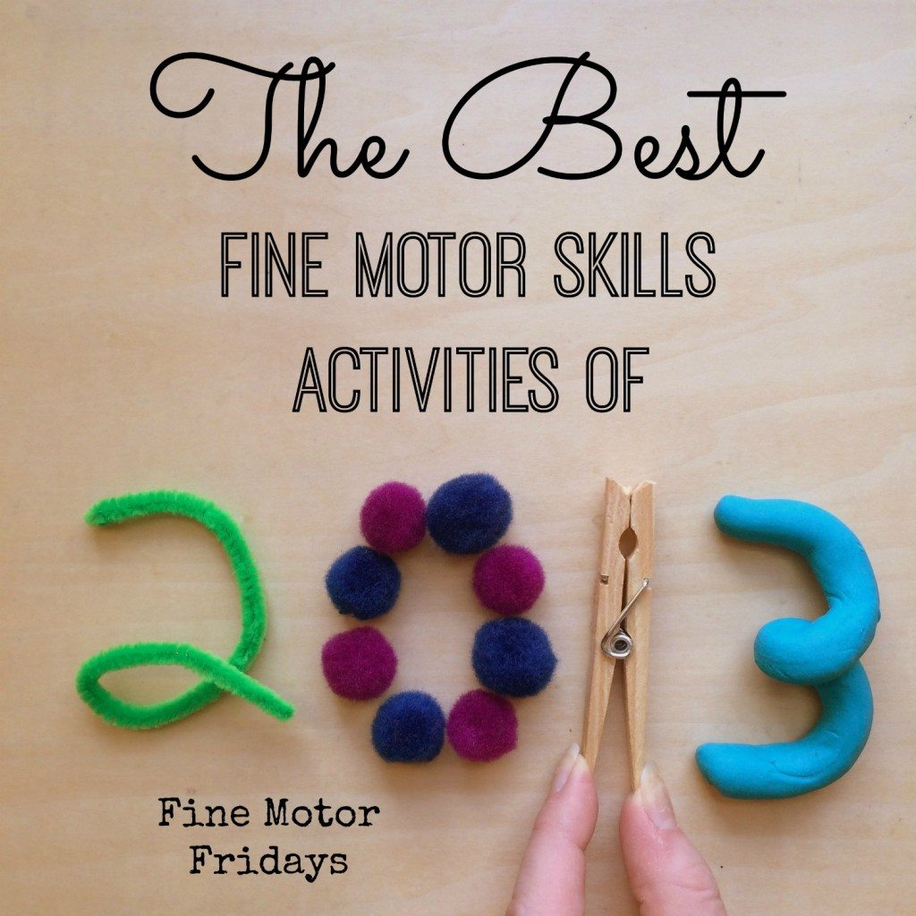 The Best Fine Motor Skills Activities of 2013 (A Fine Motor Fridays Linky!)