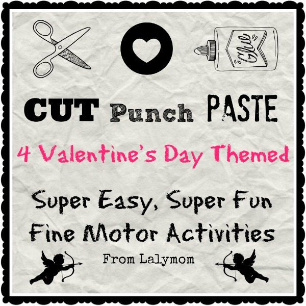 Valentine's Day Fine Motor Activities for Kids with Cutting Paste and Punch from Lalymom