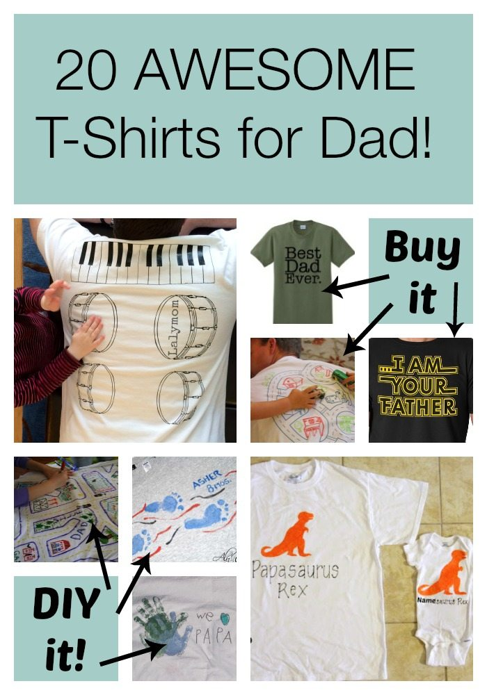Gift Ideas for Dad - 20 Awesome Father's Day Gifts T-Shirts you can DIY or Buy! From Lalymom