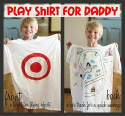 Play Shirt for Daddy from I Can Teach My Child- This awesome father's day gift is one that is sure to provide hours of quality time together!