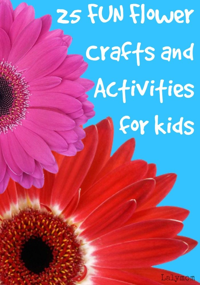 25 FUN Flower Crafts and Activities for Kids on Lalymom.com