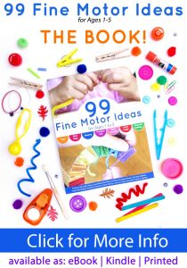99 Fine Motor Ideas for Ages 1 to 5 - Awesome book available in eBook, Kindle and Print editions! So many great fine motor skills activities!
