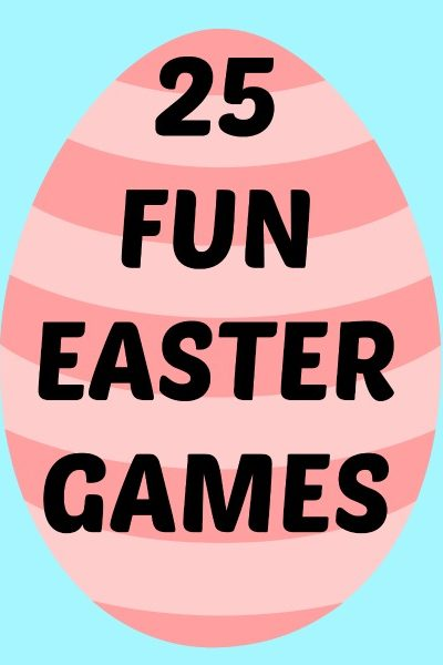 25 Fun Easter Games for Kids on lalymom.com