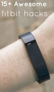 15+ Awesome FitBit Hacks - DIY Tips, Tricks and Cool Ways to Use Your Fitness Tracker