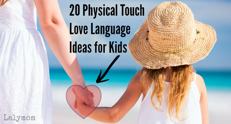 20 Physical Touch Love Language Ideas for Kids - Whether you are a hugger or not, we've got ideas to help you speak this love language to your kids!