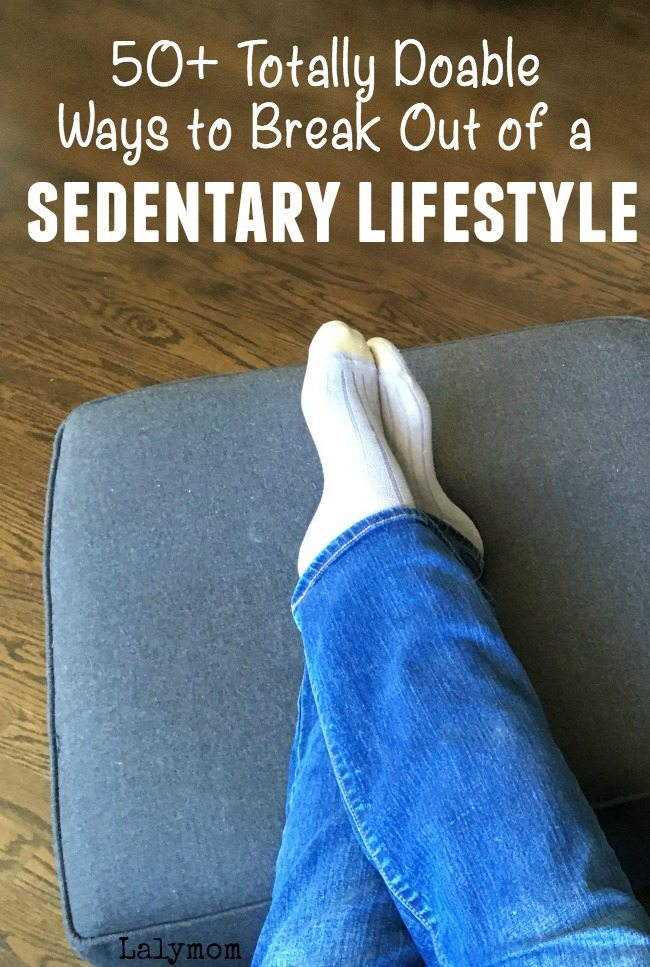 50+ Tips and Tricks to Break Out of a Sedentary Lifestyle - So many great ideas to add steps and exercise to your day and just be more active!