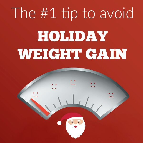 Skip Holiday Weight Gain with This Simple Tip