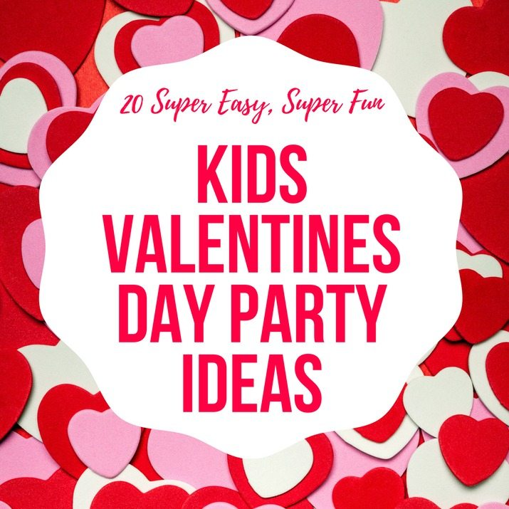 20 EASY Kids Valentine's Day Party Ideas