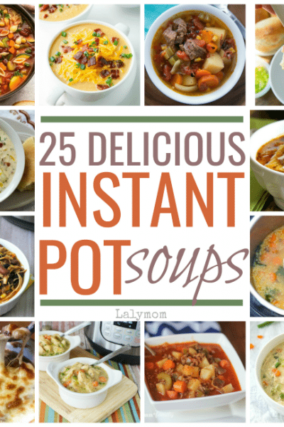 25 Crazy Awesome Instant Pot Soup Recipes