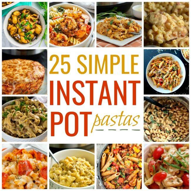 25 Simple Instant Pot Pasta Recipe Ideas #instantpot#pressurecooker #pasta #weeknightmeal #dinner #lunch #easyrecipes