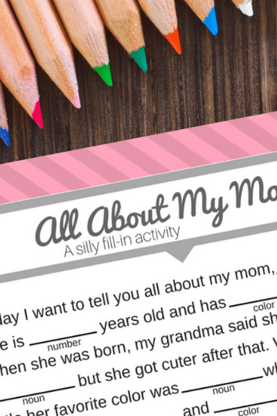 Super Cute Mother's Day Activity – Silly Fill-In Printable