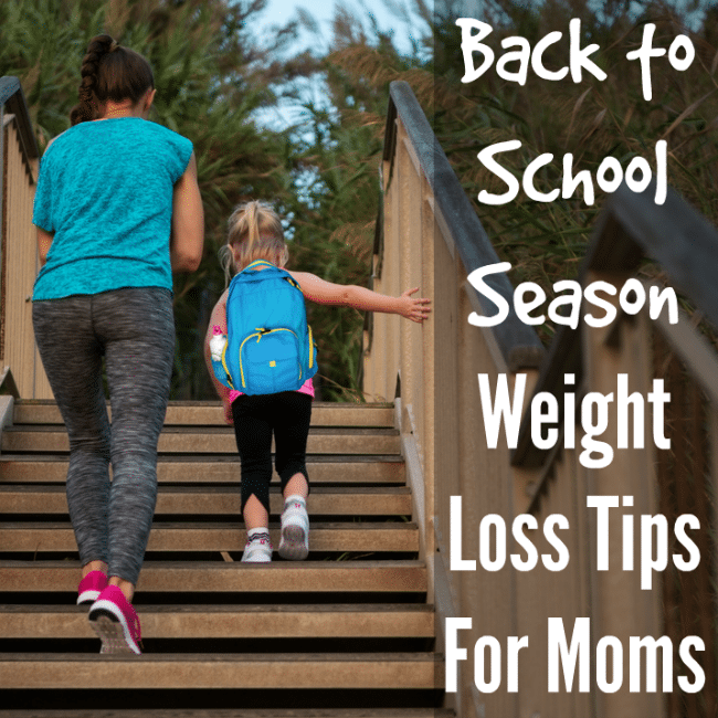 Weight Loss for Moms - How and Why to start during the Back to School Season