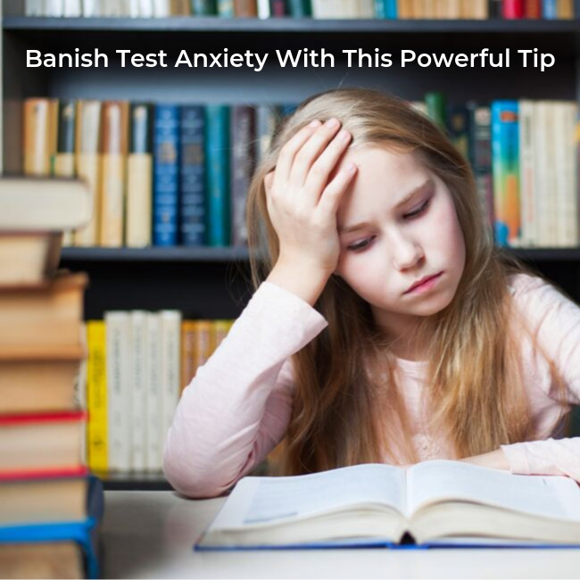 Does Your Kid Have Test Anxiety? Try this powerful technique to help cope.