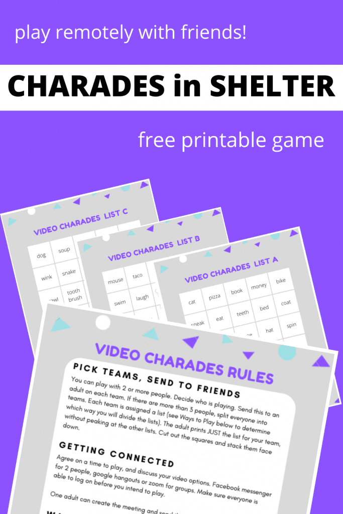 Charades in Shelter - printable game to play remotely with friends. Print your list, open up a video chat and get playing! from Lalymom.com