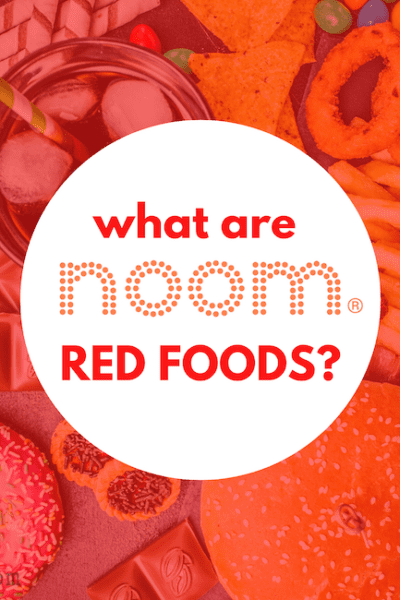 """Junk food, sweets and treats, """"What are Noom Red Foods?"""