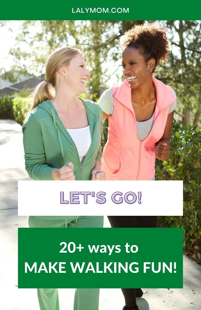 Two Women Walking, Text reads Let's Go! 20+ Ways to make walking fun.