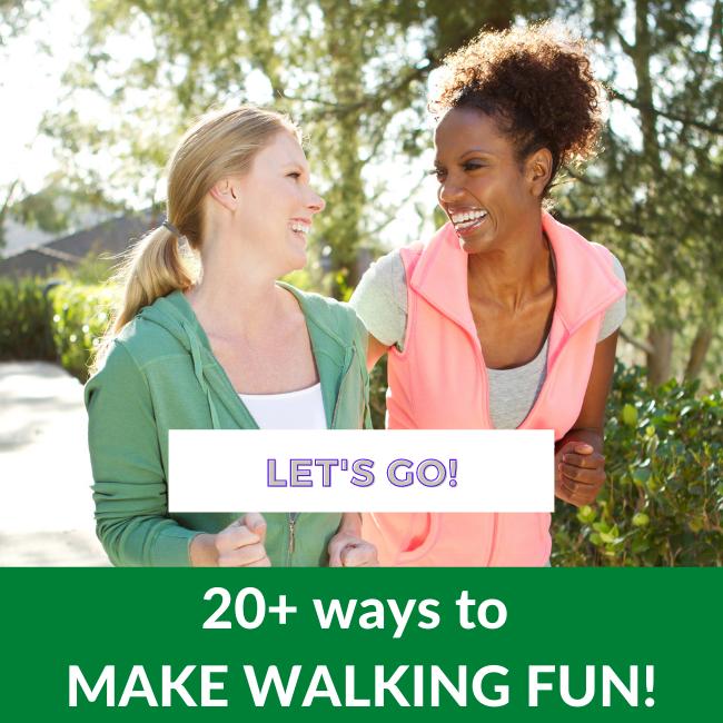 20+ Ways to Make Walking FUN