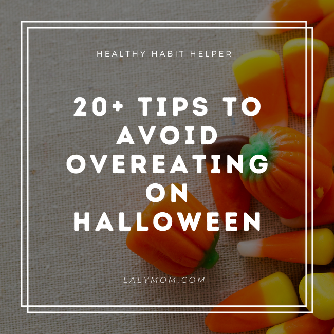20+ REAL Tips to Avoid Overeating on Halloween